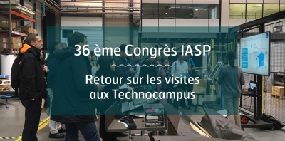 Retour sur le congrès IASP : visites des Technocampus Composites et Smart Factory